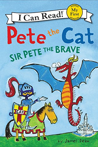 I Can Read : My First : Pete the Cat: Sir Pete the Brave