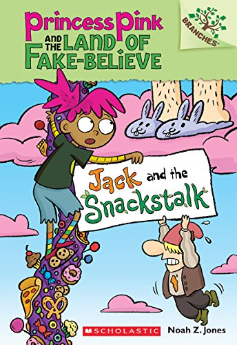 Princess Pink and the Land of Fake-Believe #04 : Jack and the Snackstalk