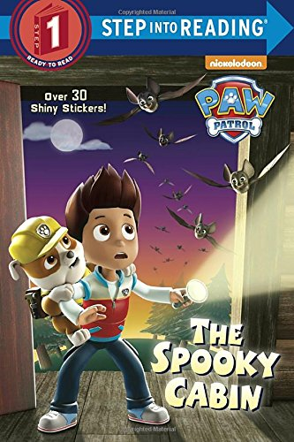 Step into Reading Step 1 : The Spooky Cabin (PAW Patrol)