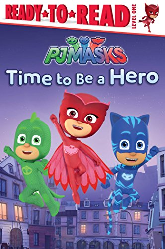 Ready-to-Read Level 1: Time to Be a Hero (PJ Masks)