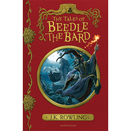 The Tales of Beedle the Bard : A Wizarding Classic from the World of Harry Potter