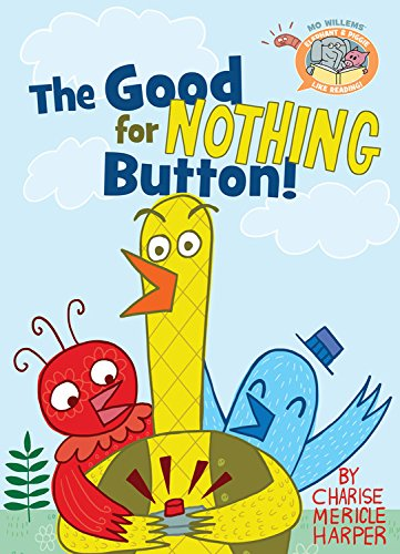Elephant & Piggie Like Reading! - The Good for Nothing Button