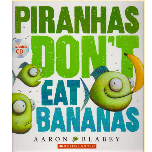 Piranhas Don't Eat Bananas (Book & CD)