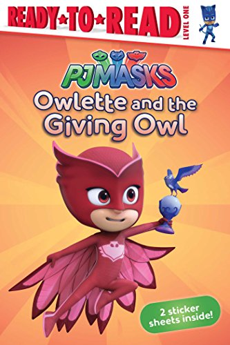 Ready-to-Read Level 1: Owlette and the Giving Owl (PJ Masks)