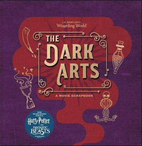 J.K. Rowling's Wizarding World - The Dark Arts: Movie Scrapbook