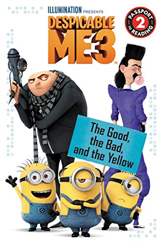 Passport to Reading Level 2 : Despicable Me 3: The Good, the Bad, and the Yellow