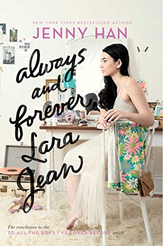 To All the Boys I've Loved Before #3 : Always and Forever, Lara Jean