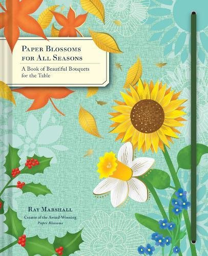 Paper Blossoms for All Seasons: A Book of Beautiful Bouquets for the Table (pop-up)