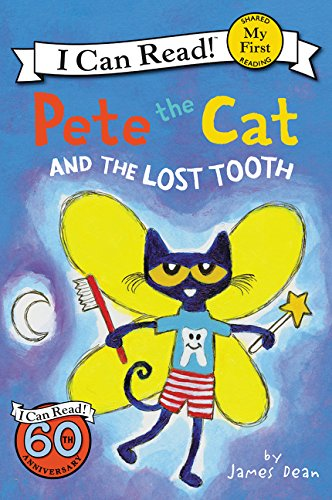 I Can Read : My First : Pete the Cat and the Lost Tooth