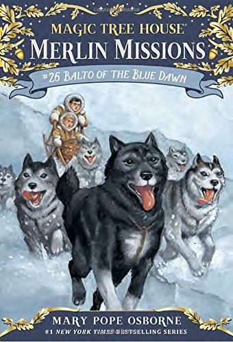 Magic Tree House Merlin Mission #26 : Balto of the Blue Dawn (구 #54편의 신판)