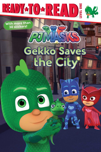Ready-To-Read Level 1: Gekko Saves the City (PJ Masks)