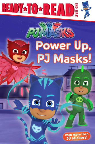 Ready-To-Read Level 1: Power Up, PJ Masks! (PJ Masks)