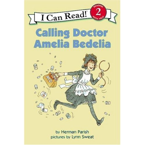I Can Read Level 2 : Calling Doctor Amelia Bedelia