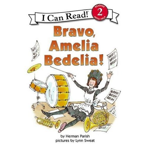 I Can Read Level 2 : Bravo, Amelia Bedelia!