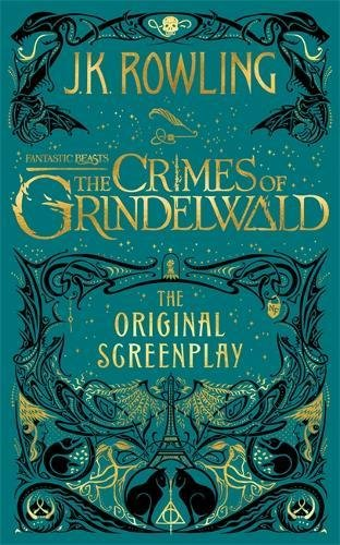 Fantastic Beasts: The Crimes of Grindelwald - The Original Screenplay ( Harry Potter )