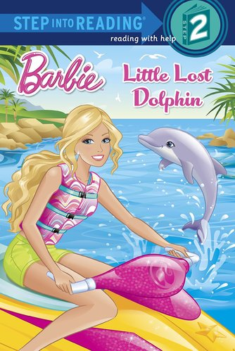 Step into Reading 2 : Little Lost Dolphin : Barbie