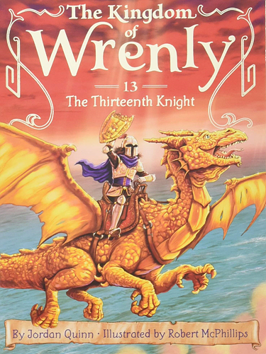 The Kingdom of Wrenly #13: The Thirteenth Knight
