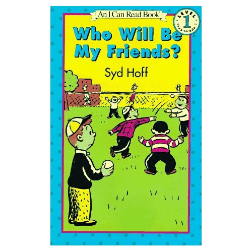 I Can Read : Level 1 : Who Will Be My Friends?