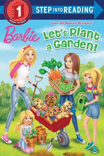 Step into Reading 1 : Let's Plant a Garden! : Barbie