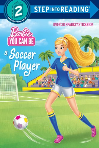 Step into Reading 2: You Can Be a Soccer Player : Barbie