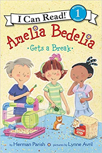 I Can Read : Level 1 : Amelia Bedelia Gets a Break