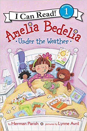 I Can Read Level 1 : Amelia Bedelia Under the Weather
