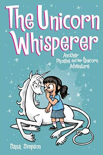 Phoebe and Her Unicorn #10 : Another Phoebe and Her Unicorn Adventure : The Unicorn Whisperer