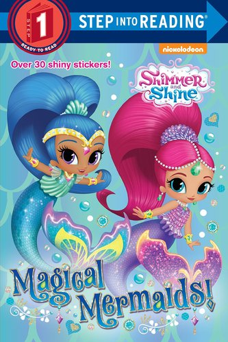 Step Into Reading Step 1 : Shimmer and Shine : Magical Mermaids