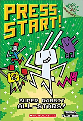 Press Start! #8 : Super Rabbit All-Stars! (A Branches Book)