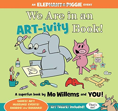 An Elephant and Piggie Book : We Are in an ART-ivity Book!