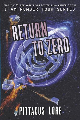 Return to Zero : Lorien Legacies Reborn #3