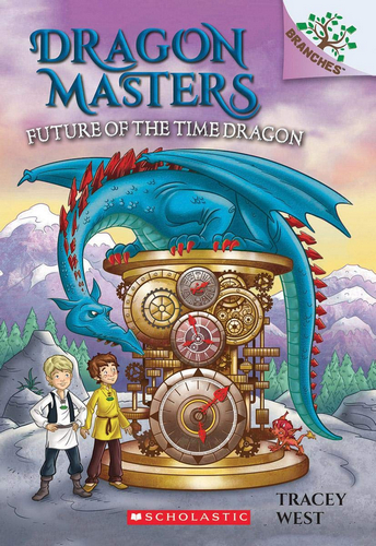 Dragon Masters #15: Future of the Time Dragon: A Branches Book