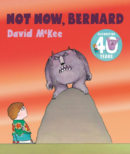 Not Now, Bernard: 40th Anniversary Edition
