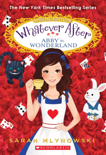 Whatever After: Special Edition #1 : Abby in Wonderland