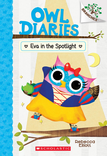 Owl Diaries #13 : Eva in the Spotlight (A Branches Book)