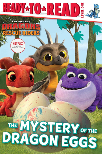 DreamWorks Dragons : Rescue Riders : The Mystery of the Dragon Eggs (Ready to Read, Level 1)