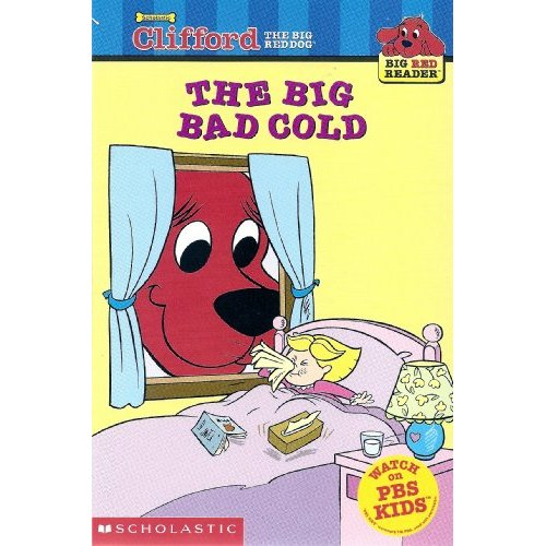 Clifford Big Red Reader : The Big Bad Cold