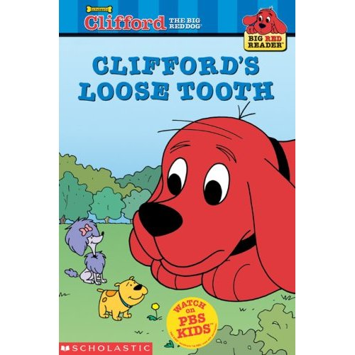 Clifford Big Red Reader : Clifford's Loose Tooth