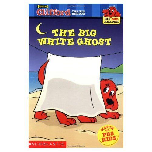 [Clifford Big Red Reader] The Big White Ghost