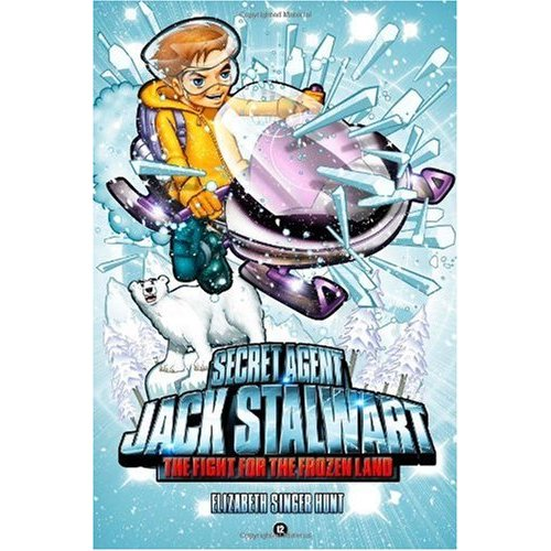 Secret Agent Jack Stalwart #12 : The Fight for the Frozen Land: The Arctic