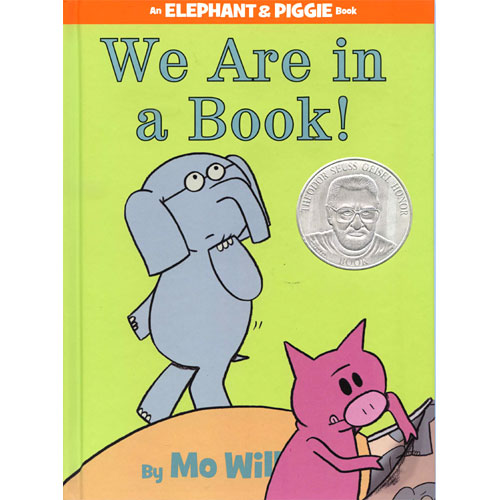 Elephant & Piggie : We Are in a Book!