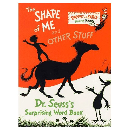 The Shape of Me and Other Stuff:Dr. Seuss's Surprising Word Book