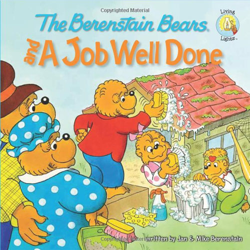 Berenstain Bears : Living Lights : The Berenstain Bears and a Job Well Done