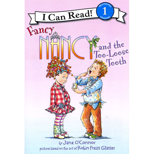 Fancy Nancy I Can Read Book Level 1 : Fancy Nancy and the Too-Loose Tooth