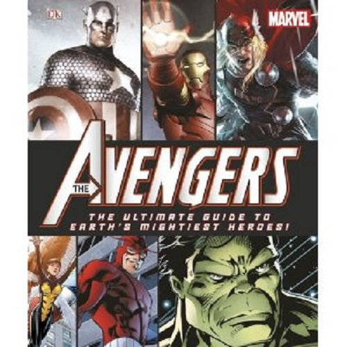 THE AVENGERS : The Ultimate Guide to Earth`s Mightiest Heroes
