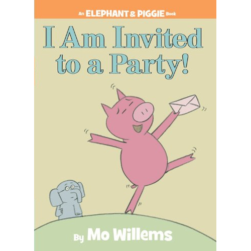 Elephant & Piggie : I Am Invited to a Party!