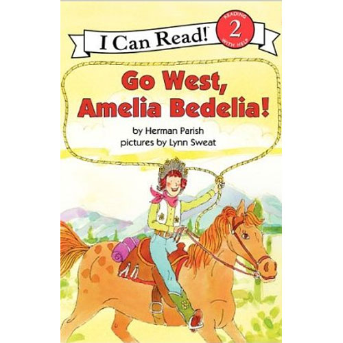 I Can Read Level 2 : Go West, Amelia Bedelia!