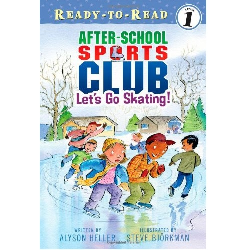 Ready-To-Read Level 1 : Let's Go Skating! (After School Sports Club)