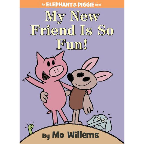 Elephant & Piggie : My New Friend Is So Fun!