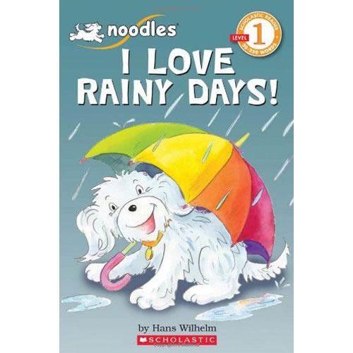 Noodles: I Love Rainy Days! (Scholastic Reader Level 1)